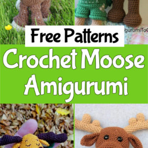 6 Free Crochet Moose Amigurumi Patterns